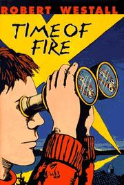 TIME OF FIRE by Robert Westall