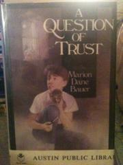 A QUESTION OF TRUST by Marion Dane Bauer