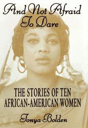 AND NOT AFRAID TO DARE by Tonya Bolden