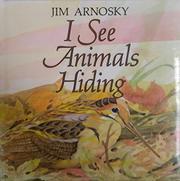 I SEE ANIMALS HIDING by Jim Arnosky