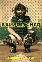 BULL CATCHER by Alden R. Carter