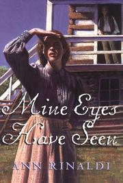 MINE EYES HAVE SEEN by Ann Rinaldi