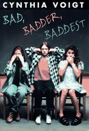 BAD, BADDER, BADDEST by Cynthia Voigt
