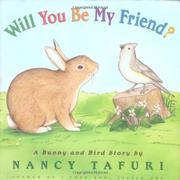 WILL YOU BE MY FRIEND? by Nancy Tafuri