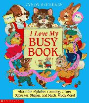 I LOVE MY BUSY BOOK by Cyndy Szekeres