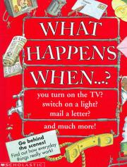 WHAT HAPPENS WHEN...? by John Farndon