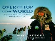 OVER THE TOP OF THE WORLD by Will Steger