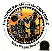 THE HUNTERMAN AND THE CROCODILE by Baba Wagué Diakité