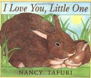 I LOVE YOU, LITTLE ONE by Nancy Tafuri