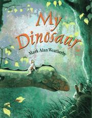 MY DINOSAUR by Mark Alan Weatherby