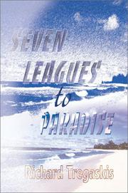 SEVEN LEAGUES TO PARADISE by Richard Tregaskis