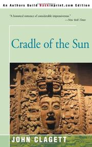 CRADLE OF THE SUN by John Clagett