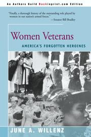 WOMEN VETERANS: America's Forgotten Heroines by June A. Willenz