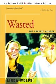 WASTED: The Preppie Murder by Linda Wolfe