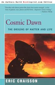 COSMIC DAWN: The Origins of Matter and Life by Erie Chaisson