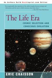 THE LIFE ERA: Cosmic Selection and Conscious Evolution by Eric Chaisson