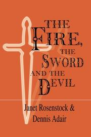 THE FIRE, THE SWORD AND THE DEVIL by Janet & Dennis Adair Rosenstock