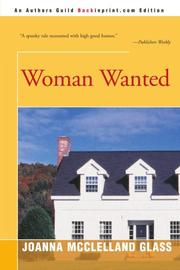 WOMAN WANTED by Joanna McClelland Glass
