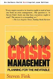 CRISIS MANAGEMENT: Planning for the Inevitable by Steven Fink