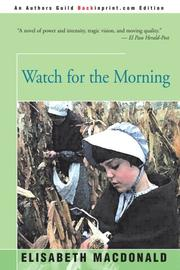 WATCH FOR THE MORNING by Elisabeth Macdonald