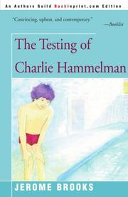 THE TESTING OF CHARLIE HAMMELMAN by Jerome Brooks
