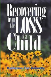 RECOVERING FROM THE LOSS OF A CHILD by Katherine Fair Donnelly