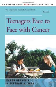 TEENAGERS FACE TO FACE WITH CANCER by Karen & Bertram A. John Gravelle