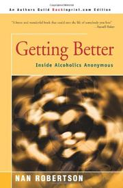 GETTING BETTER: Inside Alcoholics Anonymous by Nan Robertson