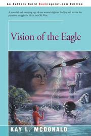 VISION OF THE EAGLE by Kay L. McDonald