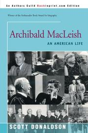 ARCHIBALD MACLEISH: An American Life by Scott Donaldson
