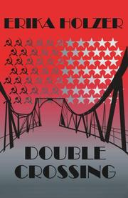 DOUBLE CROSSING by Erika Holzer