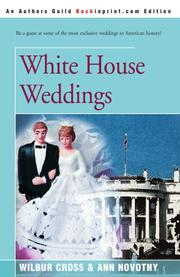WHITE HOUSE WEDDINGS by Wilbur & Ann Novotny Cross