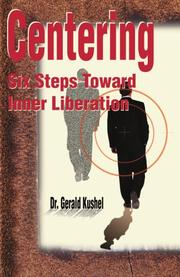 CENTERING: Six Steps Toward Inner Liberation by Gerald Kushel