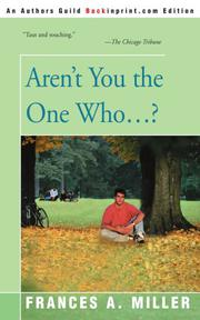 AREN'T YOU THE ONE WHO. . . ? by Frances A. Miller