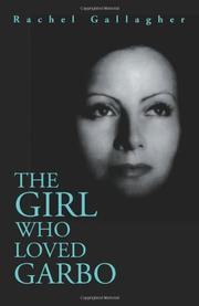 THE GIRL WHO LOVED GARBO by Rachel Gallagher