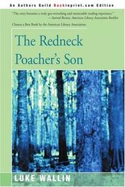 THE REDNECK POACHER'S SON by Luke Wallin