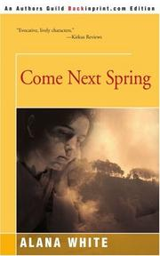 COME NEXT SPRING by Alana White