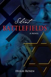 SILENT BATTLEFIELDS by Hugh Rosen