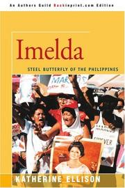 IMELDA: Steel Butterfly of the Philippines by Katherine Ellison