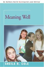 MEANING WELL by Sheila Cole