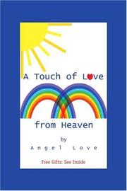 A TOUCH OF LOVE FROM HEAVEN by Angel Love
