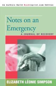 NOTES ON AN EMERGENCY: A Journal of Recovery by Elizabeth Leonie Simpson