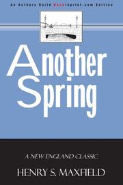 ANOTHER SPRING by Henry S. Maxfield