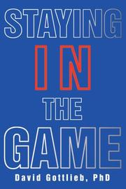 STAYING IN THE GAME by David Gottlieb, Ph.D.