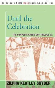 UNTIL THE CELEBRATION by Zilpha Keatley Snyder