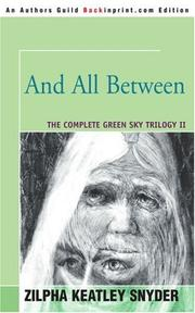 AND ALL BETWEEN by Zilpha Keatley Snyder