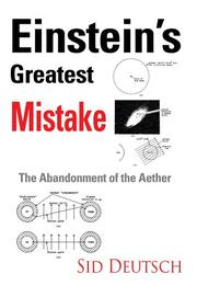 EINSTEIN'S GREATEST MISTAKE by Sid Deutsch