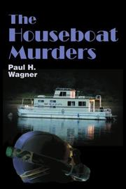 THE HOUSEBOAT MURDERS by Paul H. Wagner