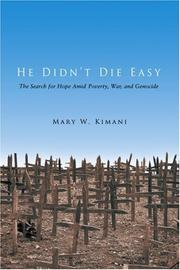 HE DIDN'T DIE EASY by Mary W. Kimani