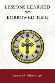 LESSONS LEARNED ON BORROWED TIME by Jason O. Etheredge